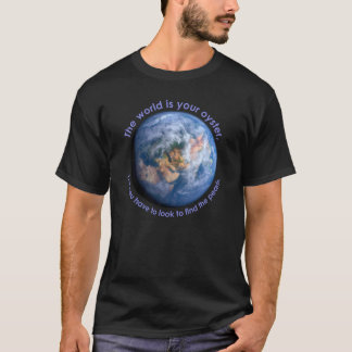 """""""The World Is Your Oyster"""" - Dark Shirt"""