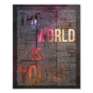 The World is Yours Motivational Quote Photo Print