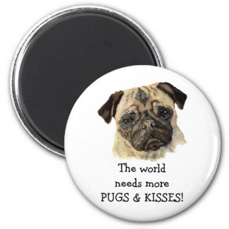 The world needs more PUGS & KISSES! Cute Dog 6 Cm Round Magnet