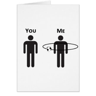 The World Revolves Around Me! Greeting Card