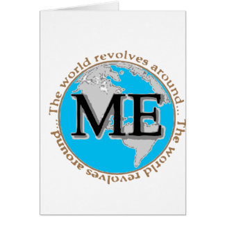 The world revolves around me cards