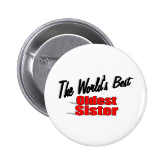 The World s Best Oldest Sister Pin