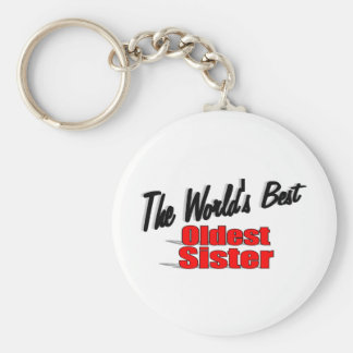 The World s Best Oldest Sister Keychains