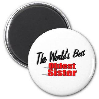 The World s Best Oldest Sister Refrigerator Magnets