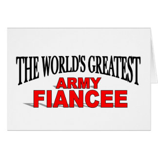 The World s Greatest Army Fiancee Greeting Cards