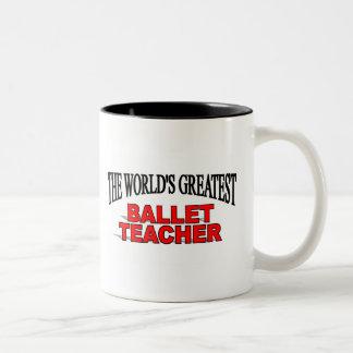 The World s Greatest Ballet Teacher Coffee Mugs