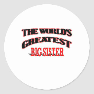 The World s Greatest Big Sister Round Stickers