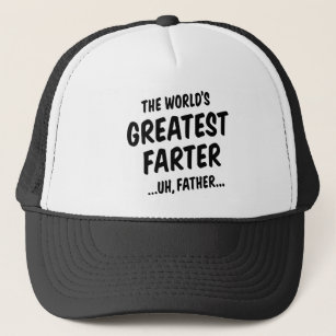 The World's Greatest Farter Trucker Hat
