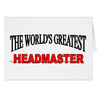 The World s Greatest Headmaster Greeting Cards