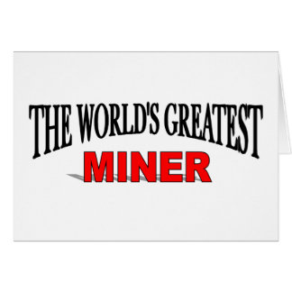 The World s Greatest Miner Card