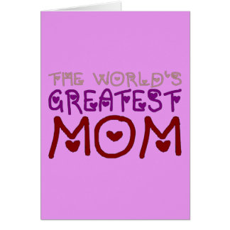 The World s Greatest Mom Mother s Day Birthday Card