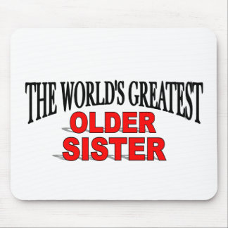 The World s Greatest Older Sister Mouse Pads