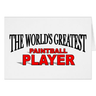 The World s Greatest Paintball Player Greeting Cards
