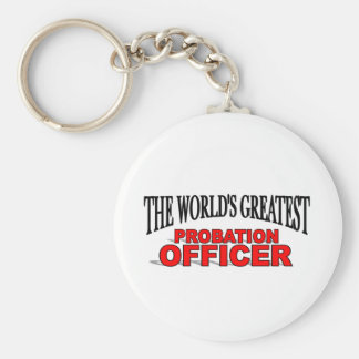 The World s Greatest Probation Officer Key Chain