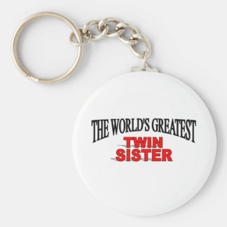The World s Greatest Twin Sister Keychain
