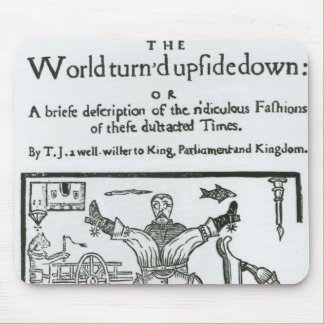 The World Turn'd Upside Down Mouse Pad