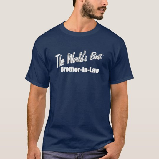 The World's Best Brother-In-Law T-Shirt