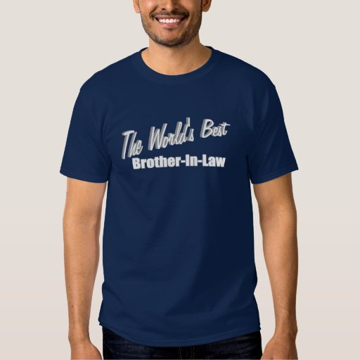 The World's Best Brother-In-Law Tshirts