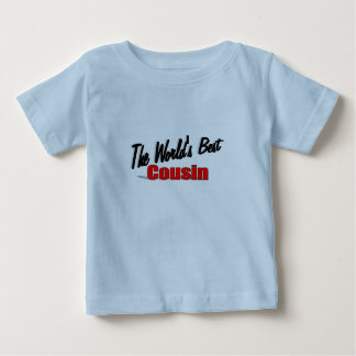 The World's Best Cousin Baby T-Shirt