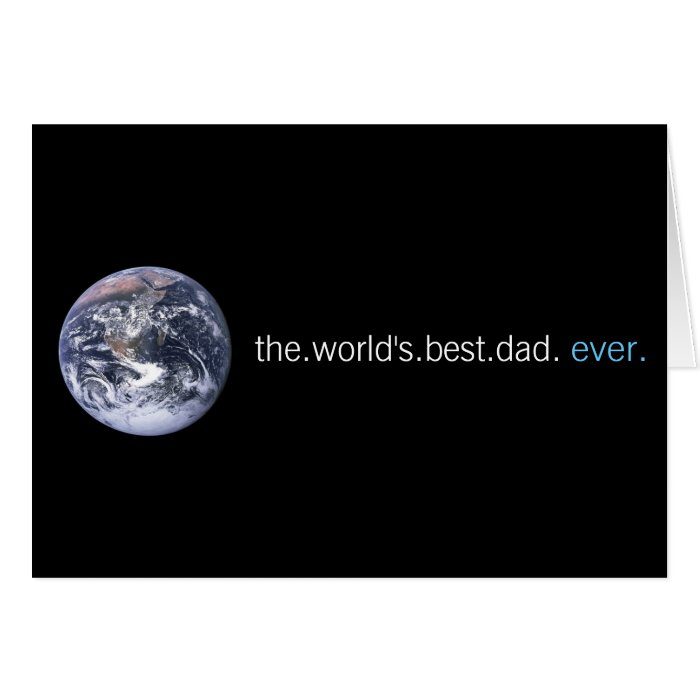 The Worlds Best Dad Ever Greeting Card