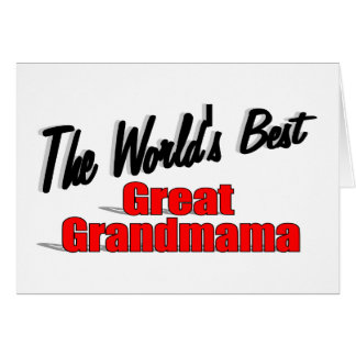 The World's Best Great Grandmama Greeting Cards