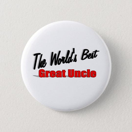 The World's Best Great Uncle 6 Cm Round Badge