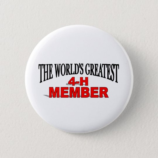 The World's Greatest 4-H Member 6 Cm Round Badge