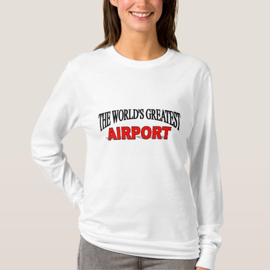 The World's Greatest Airport T-Shirt