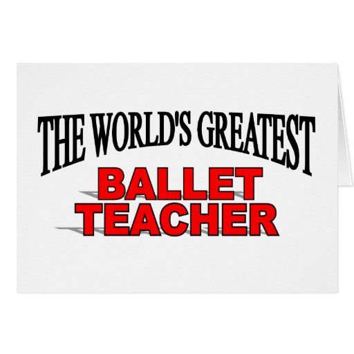 The World's Greatest Ballet Teacher Cards