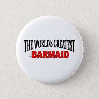 The World's Greatest Barmaid 6 Cm Round Badge
