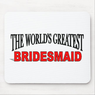 The World's Greatest Bridesmaid Mouse Mat