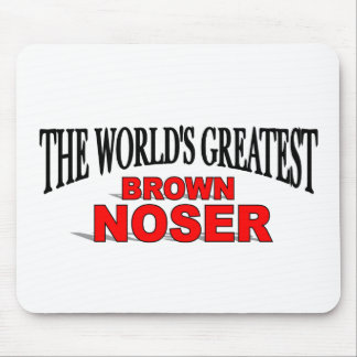 The World's Greatest Brown Noser Mouse Mat