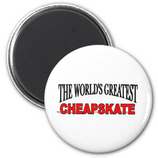 The World's Greatest Cheapskate 6 Cm Round Magnet