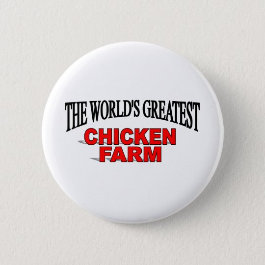 The World's Greatest Chicken Farm 6 Cm Round Badge