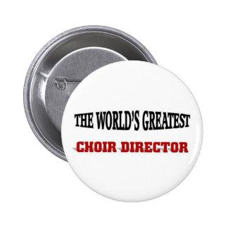 The world's greatest Choir Director 6 Cm Round Badge