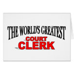 The World's Greatest Court Clerk Greeting Card
