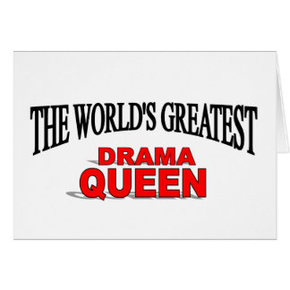 The World's Greatest Drama Queen Card