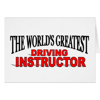 The World's Greatest Driving Instructor Greeting Card