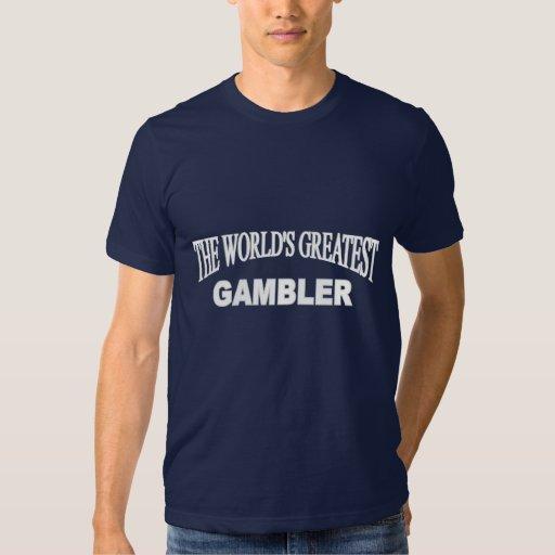 The World's Greatest Gambler Tshirts