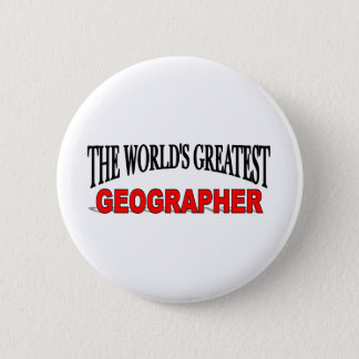 The World's Greatest Geographer 6 Cm Round Badge