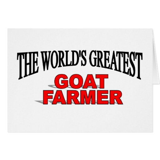 The World's Greatest Goat Farmer Greeting Cards