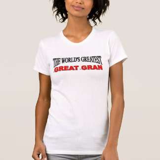 The World's Greatest Great Gran T-Shirt