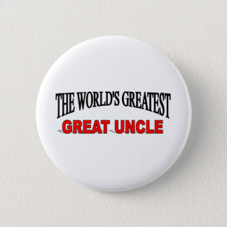 The World's Greatest Great Uncle 6 Cm Round Badge