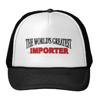 The Worlds Greatest Importer Trucker Hat