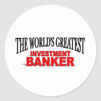 The World's Greatest Investment Banker Round Sticker