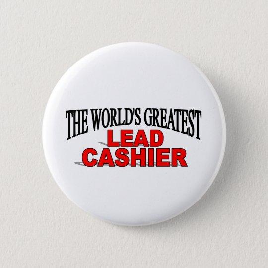 The World's Greatest Lead Cashier 6 Cm Round Badge