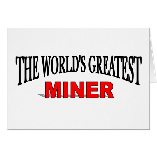 The World's Greatest Miner Card
