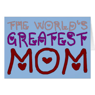 The World's Greatest Mom Mother's Day & Birthday Card