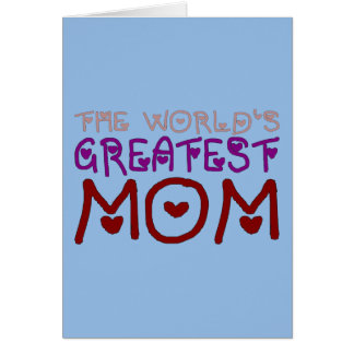 The World's Greatest Mom Mother's Day & Birthday Cards