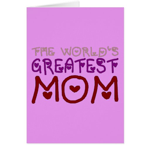 The World's Greatest Mom (Mother's Day & Birthday) Card